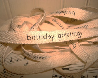 Birthday Greetings - Cotton Twill Ribbon - 3 Yards