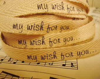 My Wish For You - Cotton Twill Ribbon - 3 Yards