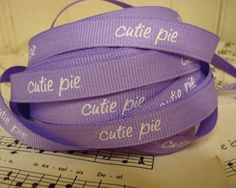 Cutie Pie - Printed Gros Grain  Ribbon - 3 Yards