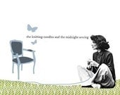 The knitting needles and the midnight sewing - limited edition print