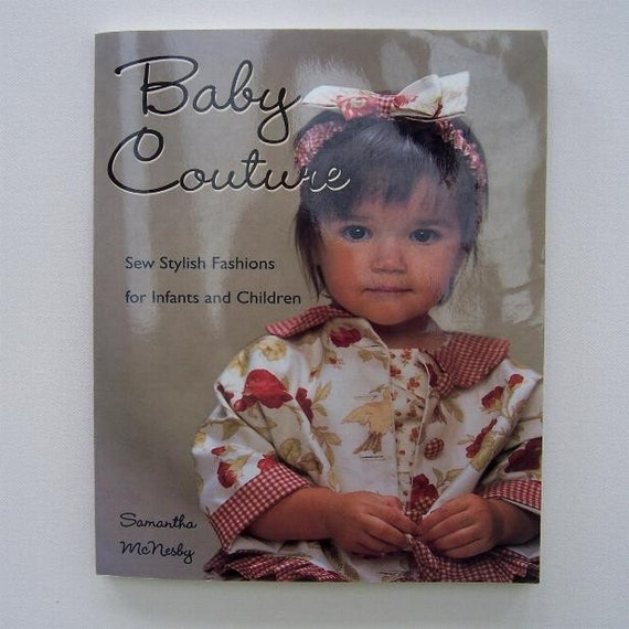 Baby couture sewing book by samantha mcnesby soft