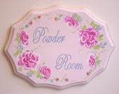 Powder Room Sign Chic and Shabby.  Hand painted pink roses on wood.