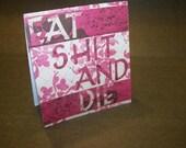 Profanity Greeting Cards - Eat Shit and Die