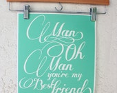 11x14 Man Oh Man You're My Best Friend Print- Mint