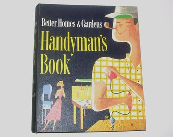 1950s Handyman book / 50s how to book /  Handyman Book by Better Homes and Gardens