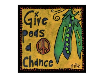 GIVE PEAS A CHANCE  - Fine Art Giclee Print