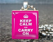 KEEP CALM AND CARRY ON (HOT PINK) - Scrabble Tile Pendant Necklace