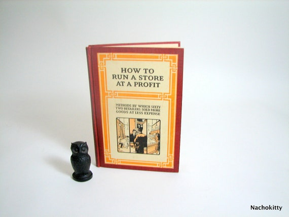 How to Run a Store at a Profit, A.W. Shaw Company, 1913 Vintage Book