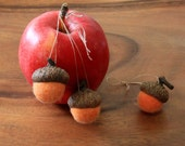 RESERVE LISTING for Desiree -- 4 Sets of Felted Acorn Ornaments