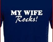 My Wife Rocks funny Marriage T-Shirt S, M, L, XL, 2XL