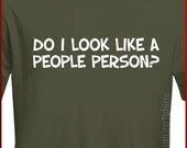 Do I Look Like a People Person T-Shirt S, M, L, XL, 2XL more colors