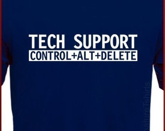 TECH SUPPORT Mens Womens T-Shirt Ctrl Alt Delete Computer Geek tshirt shirt Christmas Gift nerd geeky S - XL