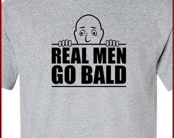 Gifts for dad BALD husband T-shirt tshirt Real Men GO funny shirt dad gift daddy father Tee More Colors S-2XL
