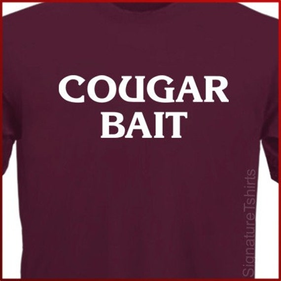 COUGAR BAIT Funny T-Shirt Tee S-2XL