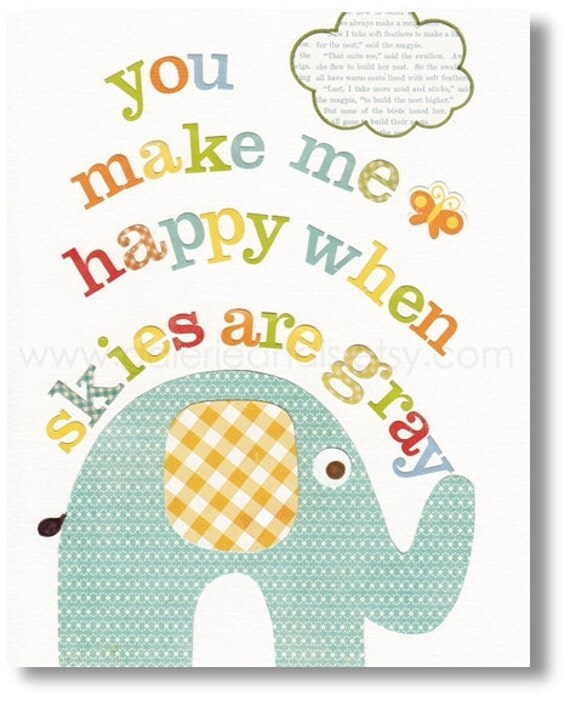 You Make Me Happy When Skies Are Gray - Blue yellow and orande - words art - baby nursery decor - children wall art - elephant print