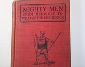 vintage illustrated book on heroes. Mighty Men from Beowulf to William the Conqueror. 1927 1st ed. Illustrated. father's day. gift for grad