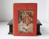 Sale / antique history book. In the Days of the Guild. 1918 first edition. Gorgeous illustrated book. Art Nouveau