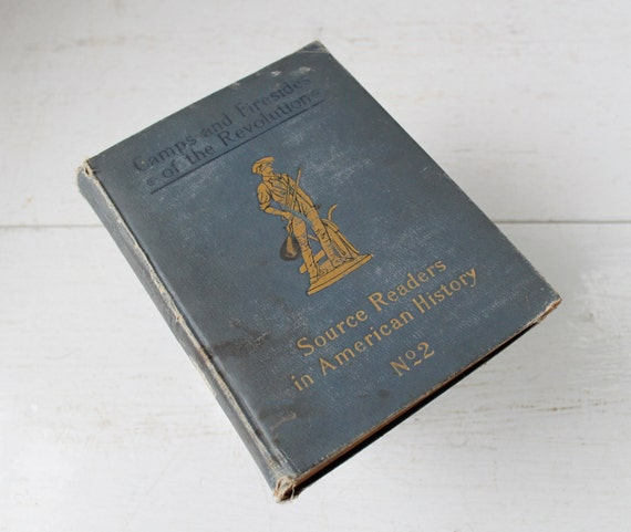antique history book. Camps and Firesides of the Revolution. 1905 edition. Illustrated book for young adults
