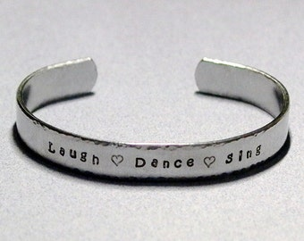 Laugh Dance Sing Hand Stamped Aluminum Cuff Bracelet - Laugh Dance Sing Bracelet
