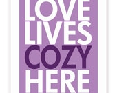 Love Lives Cozy Here - Lavender and Purple, 11 X 14 Poster