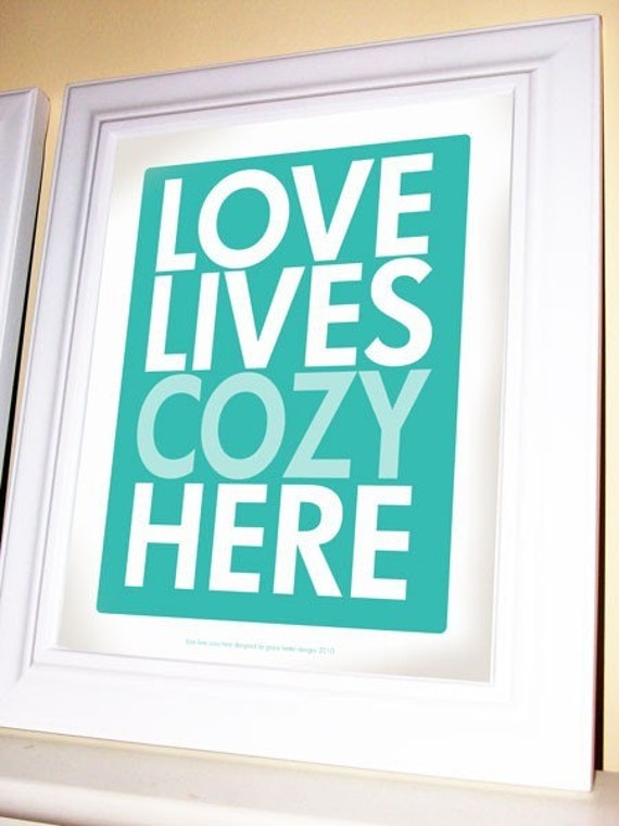 Profess Your Love - Love Lives Cozy Here - 11 X 14 Print - Dark and Light Turquoise