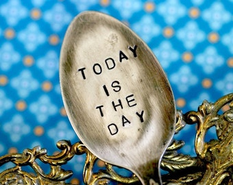 Inspirational Quote Garden Marker Stamped Spoon Today is the Day (E0201)