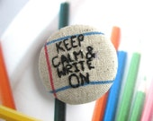 Keep Calm And Write On Words Message On Notebook Line Handmade Cloth Fabric Sew On Buttons 1.25 Inch