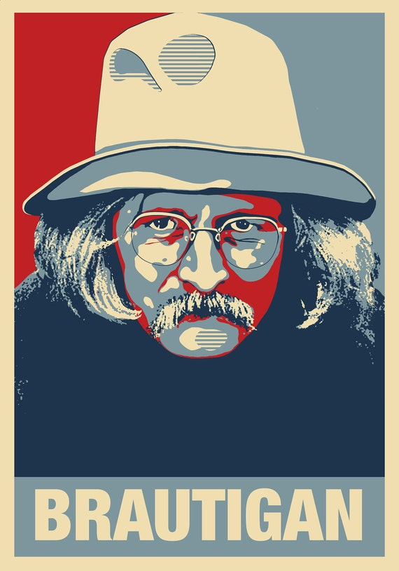 Richard Brautigan - Novelist, Poet, Drunkard -  a Commemorative Poster