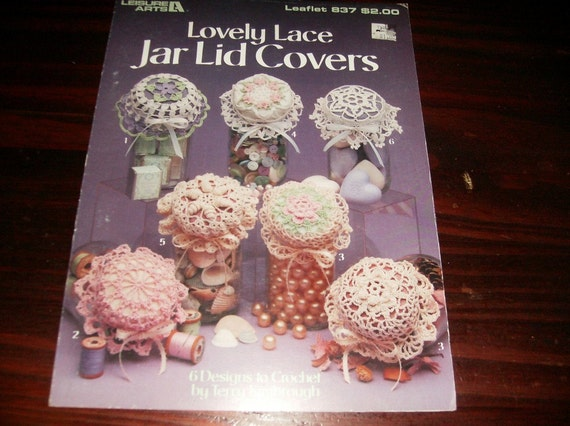 Crochet Patterns Jar Lids : Crochet Patterns Lovely Lace Jar Lid Covers Leisure Arts 837 ...