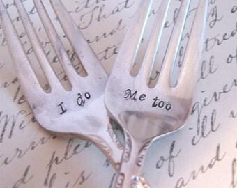I Do  Wedding Forks - Dessert Forks - hand stamped bridal accessory - Wedding Cake Toppers
