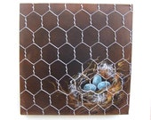 3-D Nest and Faux Chicken Wire Canvas Painting RESERVED for Nature