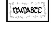 Original Design and Hand Scribed Calligraphy NAMASTE with Grapevine Border