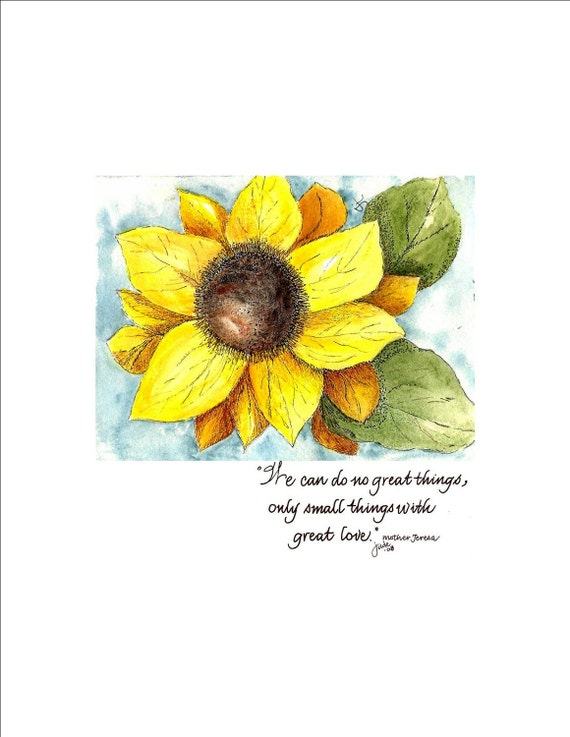 Hand Scribed Quote of Mother Teresa, Bright and Lovely Sunflower Frameable