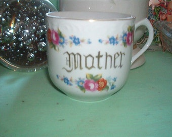 Vintage Shabby Chic Porcelain MOTHER Cup Mug Roses and other flowers for Mothers Day Made in Japan