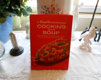 1976 A Campbell Cookbook Cooking with Soup 608 Skillet Dishes, Casseroles, Stews, Sauces, Gravies, Dips, Soup Mates and Garnishes