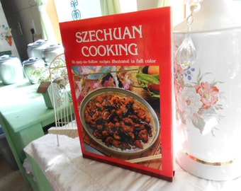 1985 Szechuan Cooking 56 Easy to follow recipes illustrated in full color HB Book with DJ