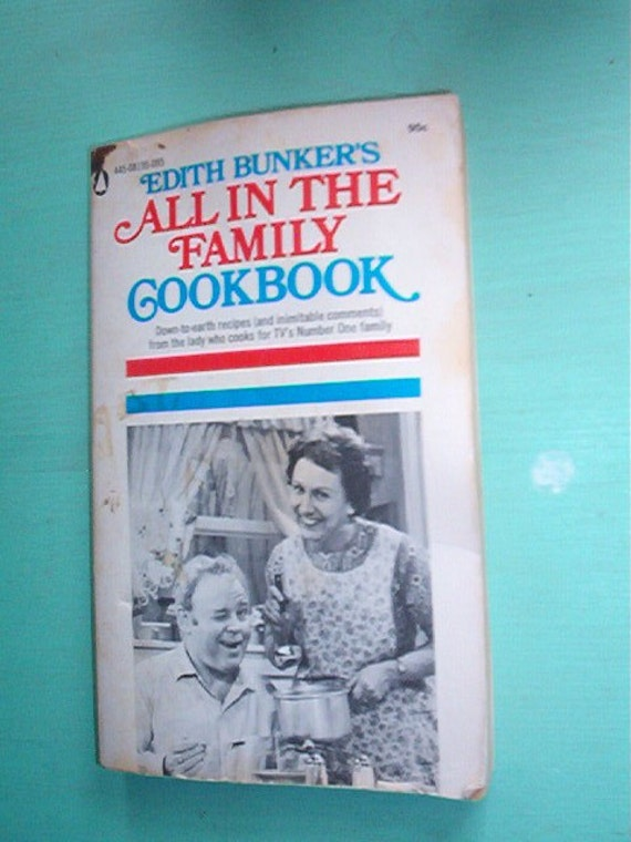 EDITH BUNKER'S ALL IN THE FAMILY COOKBOOK