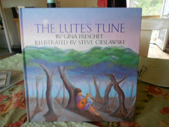 1992 HB Children's Book The Lute's Tune by Gina Freschet Illustrated By Steve Cieslawski