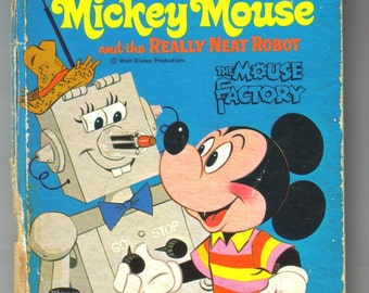 Vintage Walt Disney Book, Mickey Mouse and the Really Neat Robot,  Children's Book, Child's Story. Mouse Factory,  1970