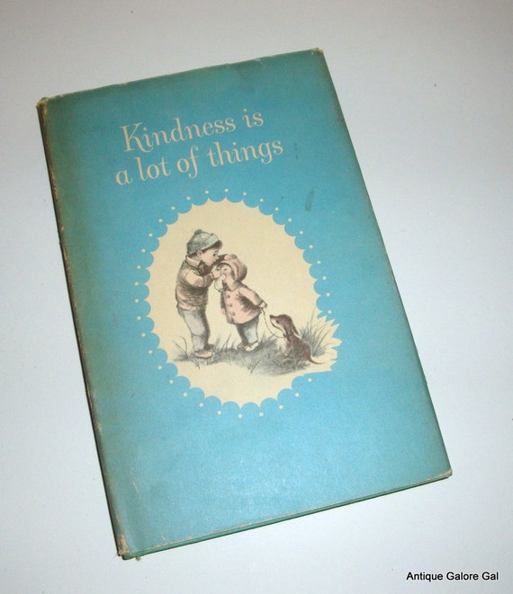 Vintage Book, Kindness Is A Lot Of Things, C. R. Gibson, Edith Eckblad, Bonnie & Bill Rutherford  (318-12)