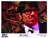 "Mr. Lobo ""In the Madhouse"" Autographed 8x10 Print"