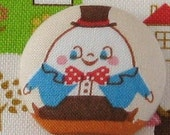 Fabric Covered Button - Humpty Dumpty