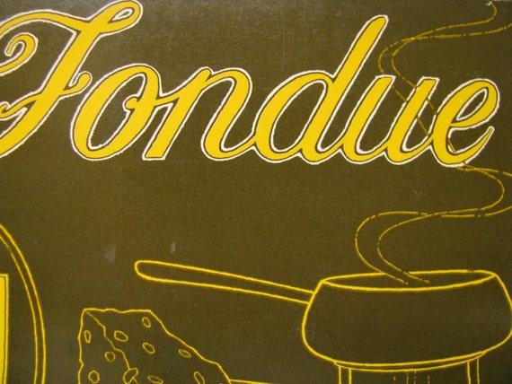 The Fondue Cookbook 1968