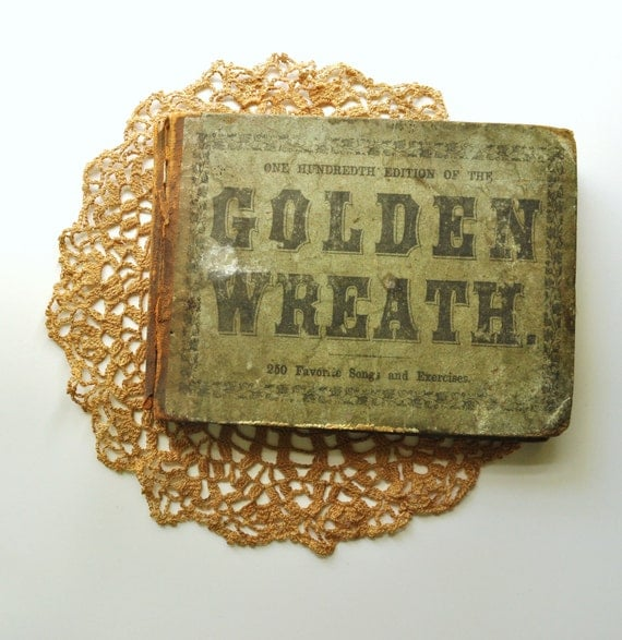 SALE 1857 Golden Wreath Antique Song Book One Hundredth Edition Music