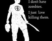 I Don't Hate Zombies T-Shirt