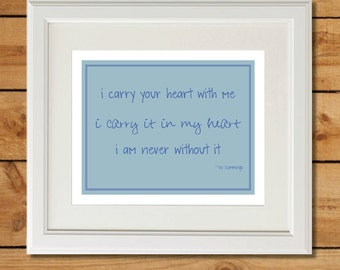 ee cummings print - Personalized Couples Gift - i carry your heart - Printable Art - I Am Never without It - Blue Last Minute Gift