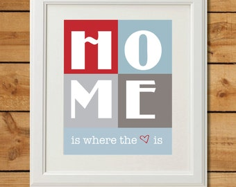 Home Is Where the Heart Is - Custom Colors - Printable Art