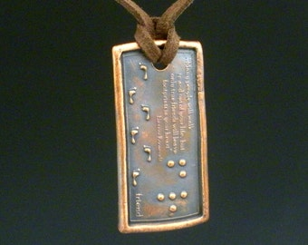 Friend Braille Necklace Quote Footprints by E. Roosevelt......  ECO FRIENDLY
