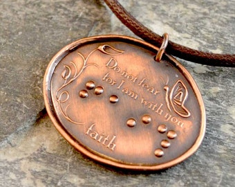 Do not fear for I am with you... inspirational Braille pendant in dark copper