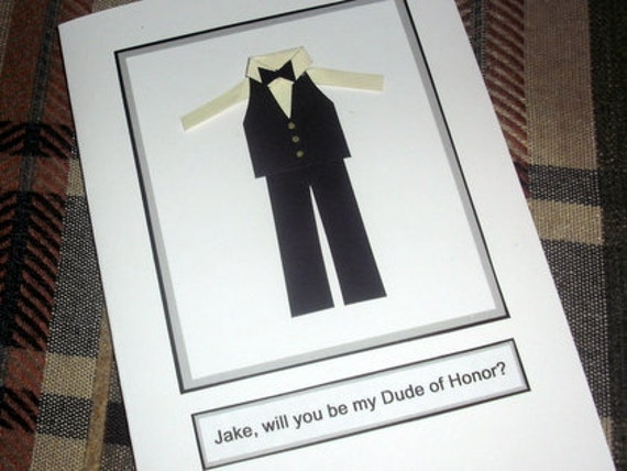 Will you be my Ring Bearer Groomsman Best Man Usher Brides man Dude of Honor